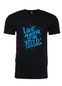 Life Is Better On The Field T-shirt BLACK